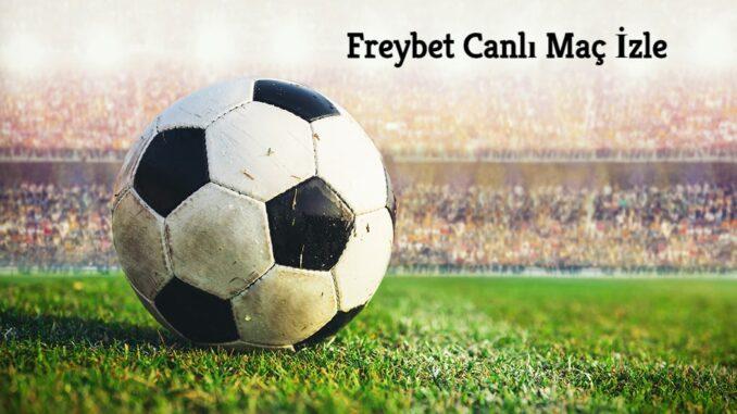 Freybet Canlı Maç İzle