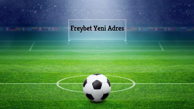 Freybet Yeni Adres
