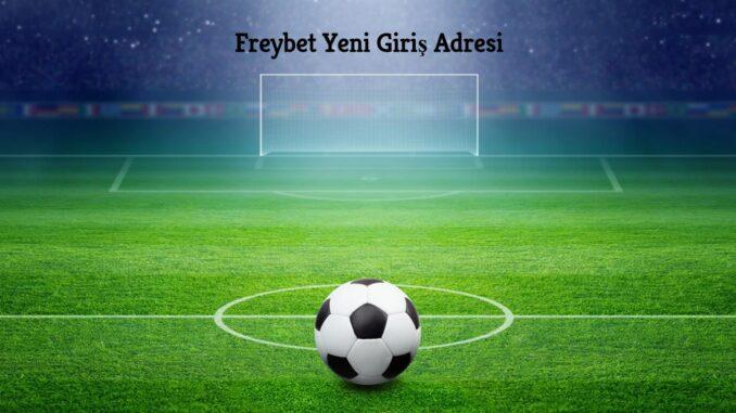 Freybet Yeni Giriş Adresi